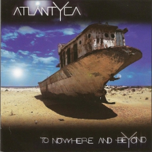 ATLANTYCA - TO NOWHERE AND BEYOND