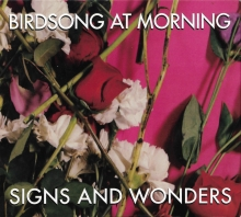 BIRDSONG AT MORNING - SIGNS AND WONDERS