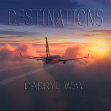 DARRYL WAY - DESTINATIONS