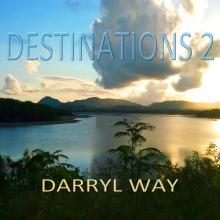 WAY, DARRYL - DESTINATIONS 2