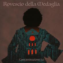 IL ROVESCIO DELLA MEDAGLIA - CONTAMINAZIONE 2.0