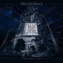 MELTED SPACE - DARKENING LIGHT