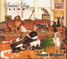 PAVLOV'S DOG - HOUSE BROKEN LIVE