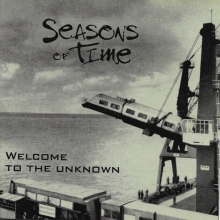 SEASONS OF TIME - WELCOME TO THE UNKNOWN