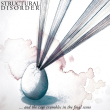 STRUCTURAL DISORDER - ...AND THE CAGE CRUMBLES IN THE FINAL SCENE