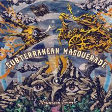 SUBTERRANEAN MASQUERADES - MOUNTAIN FEVER