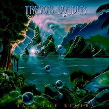 BOLDER, TREVOR - SAIL THE RIVERS