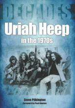 PILKINGTON, STEVE - DECADES: URIAH HEEP IN THE 1970S