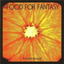 FOOD FOR FANTASY - FRESH FOOD