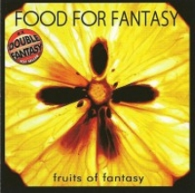 FOOD FOR FANTASY - FRUITS OF FANTASY