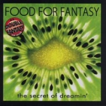 FOOD FOR FANTASY The Secret Of Dreamin'