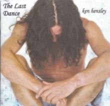 KEN HENSLEY - THE LAST DANCE
