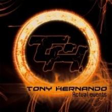 TONY HERNANDO - ACTUAL EVENTS