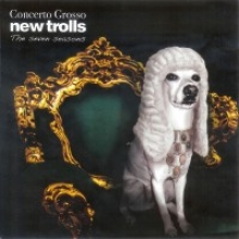NEW TROLLS - CONCERTO GROSSO: THE SEVEN SEASONS