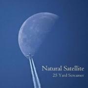 25 YARD SCREAMER - NATURAL SATELLITE