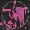 ARTHUR BROWN'S KINGDOM COME - ETERNAL MESSENGER:  AN ANTHOLOGY 1970-1973