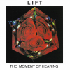 LIFT - THE MOMENT OF HEARING