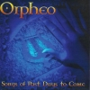 ORPHEO - SONGS OF PAST DAYS TO COME
