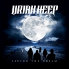 URIAH HEEP - LIVING THE DREAM