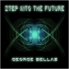 GEORGE BELLAS - STEP INTO THE FUTURE
