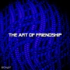 BIONIGHT The Art Of Friendship