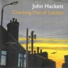 JOHN HACKETT - Checking Out Of London