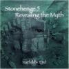 HATFIELDS END Stonehenge 5 – Revealing The Myth