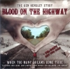KEN HENSLEY STORY - BLOOD ON THE HIGHWAY