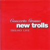 NEW TROLLS -  CONCERTO TRILOGY LIVE