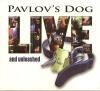 PAVLOV'S DOG - LIVE AND UNLEASHED